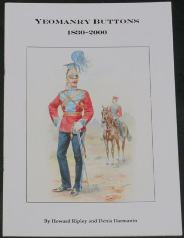 Yeomanry Buttons 1830-2000, by Howard Ripley and Denis Darmanin